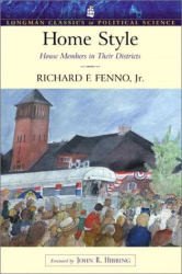 Richard F. Fenno: Home Style: House Members in Their Districts