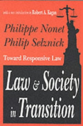 Philip Selznick: Law & Society in Transition: Toward Responsive Law