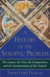 DAVID DUNGAN: A History of the Synoptic Problem