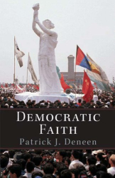 Patrick Deneen: Democratic Faith