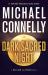 Michael Connelly: Dark Sacred Night (A Ballard and Bosch Novel Book 1)