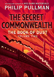 Philip Pullman: The Book of Dust: The Secret Commonwealth (Book of Dust, Volume 2)