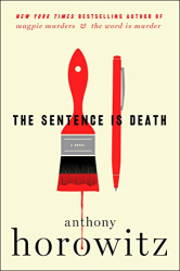 Anthony Horowitz: The Sentence Is Death: A Novel