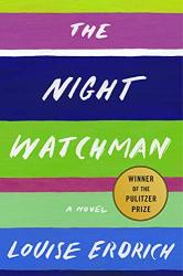 Erdrich, Louise: The Night Watchman