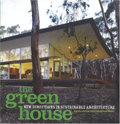 Alanna Stang: The Green House: New Directions in Sustainable Architecture