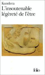 Milan Kundera: L'Insoutenable Légèreté de l'Etre