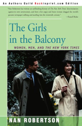 Nan Robertson: The Girls in the Balcony: Women, Men, and <i>The New York Times</i>