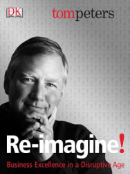 Tom Peters: Re-imagine!