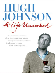 Hugh Johnson: A Life Uncorked
