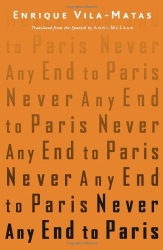 Enrique Vila-Matas: Never Any End to Paris