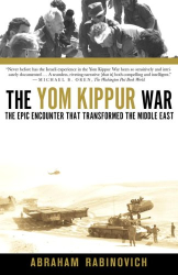 Abraham Rabinovich: The Yom Kippur War : The Epic Encounter That Transformed the Middle East