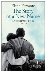 Elena Ferrante: The Story of a New Name (Neapolitan Novels)
