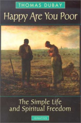 : Happy Are You Poor: The Simple Life and Spiritual Freedom
