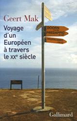Geert Mak: Voyage d'un Européen à travers le XXe siècle