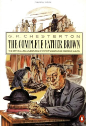 Gilbert Keith Chesterton: The Complete Father Brown (Father Brown Mystery)