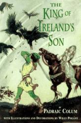 Padraic Colum: The King of Ireland's Son