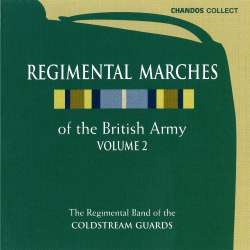 Regimental Marches of the Brit - Regimental Marches of the British Army, Vol. 2
