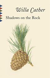 Willa Cather: Shadows on the Rock (Vintage Classics)