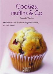 Pascale Weeks: Le Petit Livre de - Cookies, Muffins & co