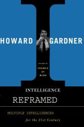 Howard E. Gardner: Intelligence Reframed: Multiple Intelligences for the 21st Century