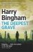 Harry Bingham: The Deepest Grave