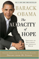 Barack Obama: The Audacity of Hope: Thoughts on Reclaiming the American Dream