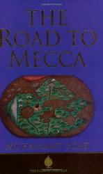 Muhammad Asad: The Road to Mecca
