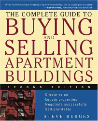 Steve  Berges: The Complete Guide to Buying and Selling Apartment Buildings