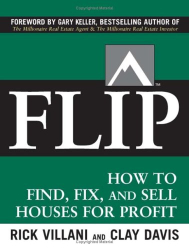 Rick Villani: FLIP: How to Find, Fix, and Sell Houses for Profit