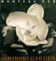 Montagu Don: The Sensuous Garden