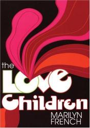 Marilyn French: Love Children