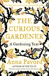 Anna Pavord: The Curious Gardener