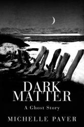 Michelle Paver: Dark Matter