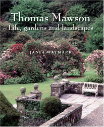 Janet Waymark: Thomas Mawson: Life, Gardens and Landscapes