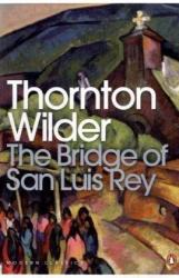 Thornton Wilder: The Bridge of San Luis Rey