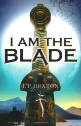 J P Buxton: I am the Blade