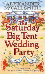 Alexander McCall Smith: The Saturday Big Tent Wedding Party