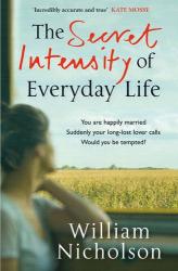 William Nicholson: The Secret Intensity of Everyday Life
