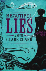 Clare Clark: Beautiful Lies