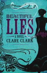 Clare Clark: Beautiful Lies