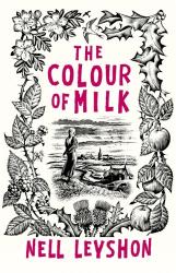 Nell Leyshon: The Colour of Milk