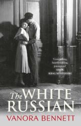 Vanora Bennett: The White Russian