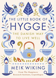 Meik Wiking: The Little Book of Hygge: The Danish Way to Live Well