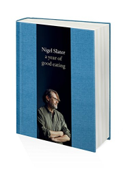 Nigel Slater: A Year of Good Eating: The Kitchen Diaries III