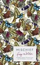 Fay Weldon: Mischief