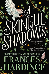 Frances Hardinge: A Skinful of Shadows
