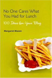 Margaret Mason: No One Cares What You Had for Lunch