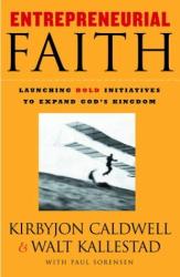 Walt Kallestad and Kirbyjon Caldwell: Entrepreneurial Faith