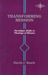 David Bosch: Toward the Twenty-First Century in Christian Mission