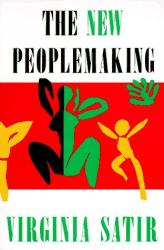 Virginia Satir: New Peoplemaking